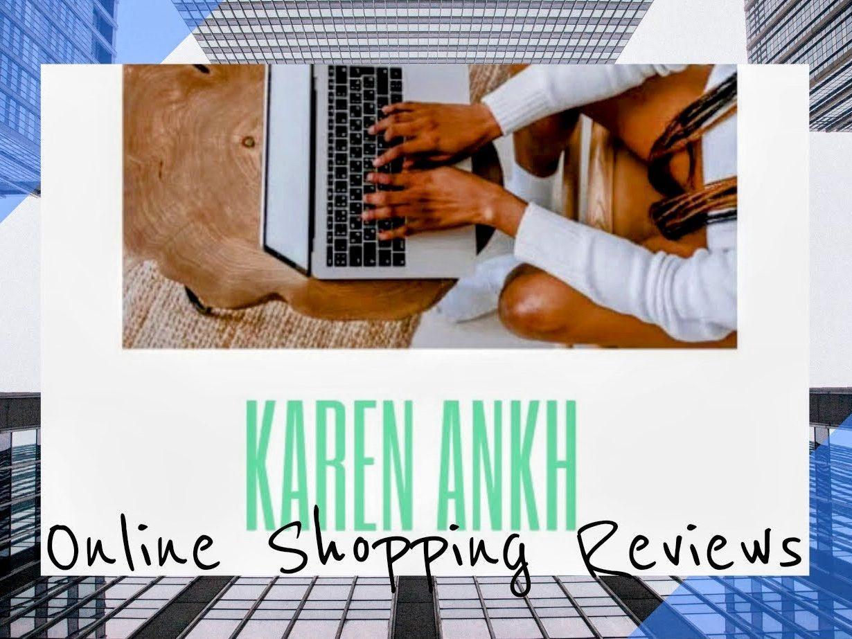 Karen Ankh Online Shopping Reviews